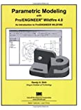 Parametric Modeling with Pro/ENGINEER Wildfire 4. 0 9781585033799