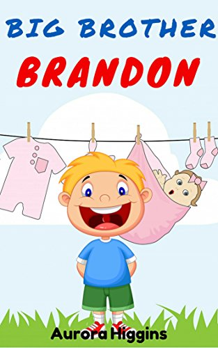 Books for Children: Big Brother Brandon: (Good Dream Story
