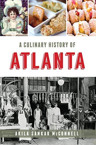 A Culinary History of Atlanta (American Palate) by Akila Sankar McConnell