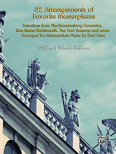 32 Arrangements of Favorite Masterpieces: Selections from The Brandenburg Concertos,Eine kleine Nachtmusik, The Four Seasons and More (Alfred's Classic Editions) Four Seasons Sheet Music