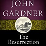 The Resurrection   John Gardner