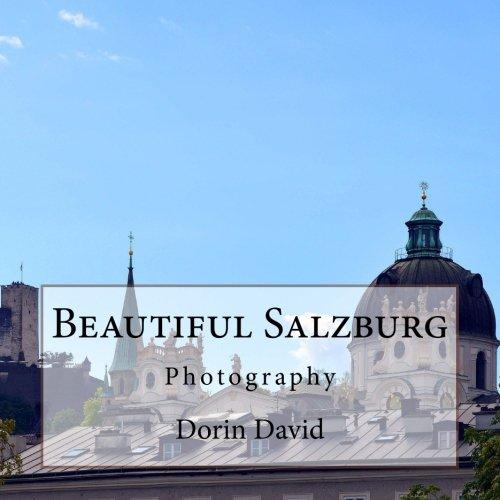 Beautiful Salzburg: Photography (Beautiful Places) (Volume 17)