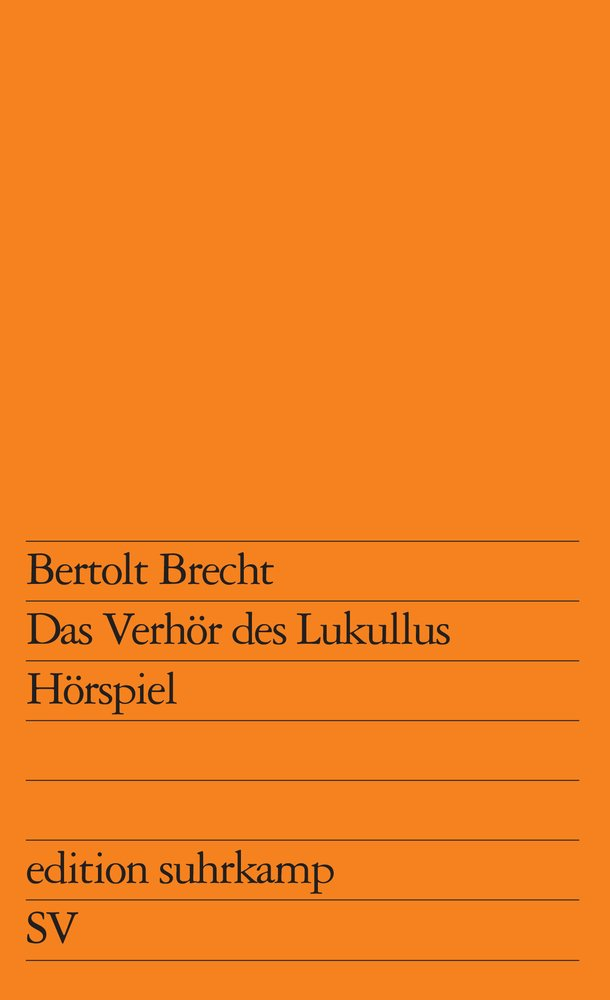 Das Verhör des Lukullus: Hörspiel (edition suhrkamp)