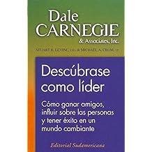 Descubrase como lider: Como ganar amigos, influir sobre las personas y tener exito en un mundo cambiante (Spanish Edition)