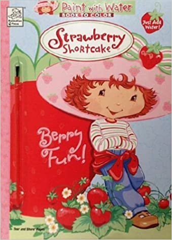 Paint with Water Book to Color: Berry Fun! (Strawberry Shortcake Series) (2003-04-04)