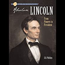 Abraham Lincoln: From Pioneer to President Audiobook by Ellen Blue Phillips Narrated by Roscoe Orman