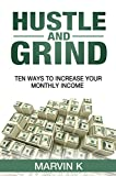 Hustle and grind: Ten ways to increase your monthly income