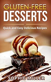 Gluten-Free Desserts: Quick and Easy Delicious Recipes