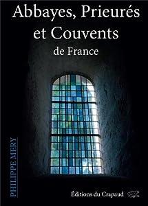 """Afficher """"Abbayes, prieurés et couvents de France"""""""
