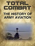 The History Of Army Aviation: WWII, Korea and Vietnam