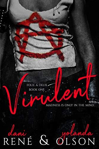 - Virulent (Folie à Deux Book 1)