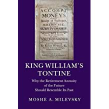 King William's Tontine: Why the Retirement Annuity of the Future Should Resemble its Past