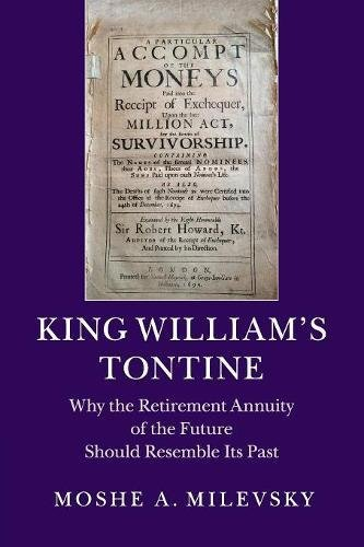 King Williams Tontine  Why The Retirement Annuity Of The Future Should Resemble Its Past