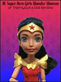 Review: DC Super Hero Girls Wonder Woman of Themyscira Doll Review