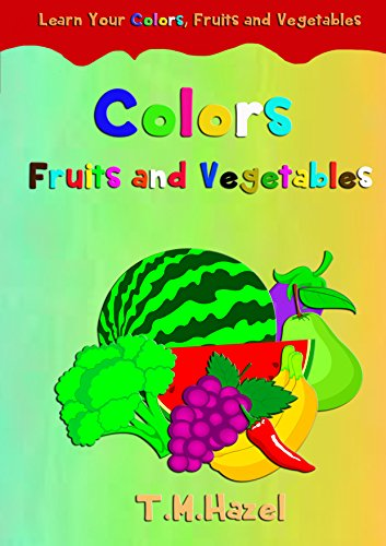 Children\'s Book: COLORS, FRUITS and VEGETABLES.Great For Preschool ...