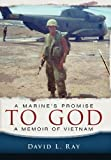 A Marine's Promise to God, David L. Ray, 1615076212