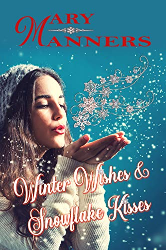 Winter Wishes and Snowflake Kisses]()