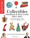 Miller's Collectibles Handbook 2014-2015: The Indispensable Guide to What It's Really Worth!
