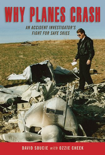 Why Planes Crash: An Accident  Investigator Fights for Safe Skies