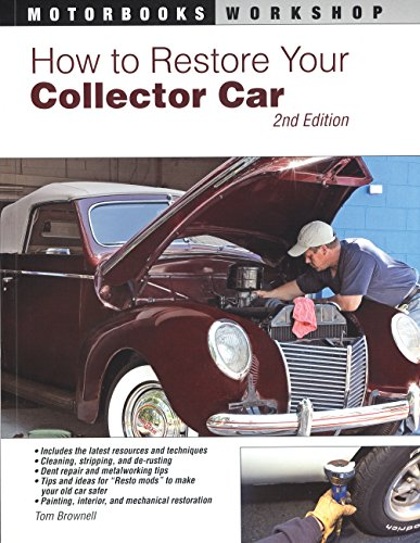 How to Restore Your Collector Car: 2nd Edition (Motorbooks Workshop) ()