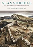 Alan Sorrell: The Man Who Created Roman Britain
