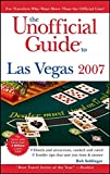 img - for The Unofficial Guide to Las Vegas 2007 (Unofficial Guides) book / textbook / text book