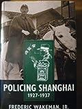 Policing Shanghai, 1927-1937 9780520084889