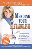 Mending Your Metabolism, Catherine Wilbert, 0615181864