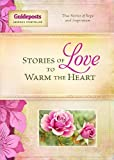 Stories of Love to Warm the Heart, Guideposts, 0824949374