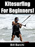 Kitesurfing For Beginners!