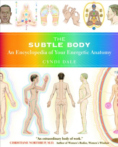 The Subtle Body: An Encyclopedia of Your Energetic Anatomy Pdf