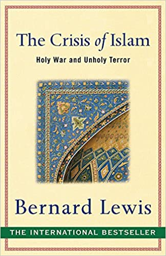 The Crisis Of Islam: Holy War And Unholy Terror por Bernard Lewis epub