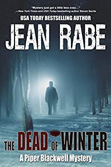 The Dead of Winter (A Piper Blackwell Mystery Book 1) by [Rabe, Jean]