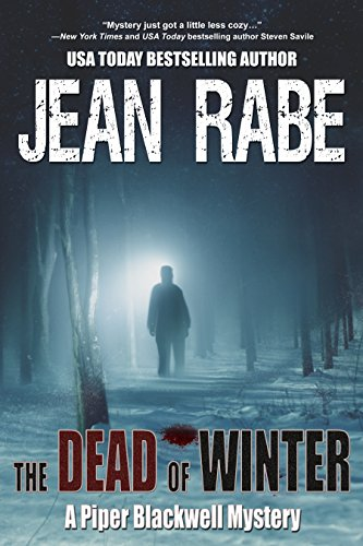 "USA Today bestselling author Jean Rabe adds ""Mystery"" to her list of genres: THE DEAD OF WINTER (A Piper Blackwell Mystery Book 1) In a deceptively peaceful county, a murderer hides in plain sight…"