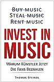 Invest in Music: Warum Künstler jetzt die Fans bezahlen (German Edition)