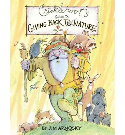 [ Crinkleroot's Guide to Giving Back to Nature ] By Arnosky, Jim ( Author ) [ 2012 ) [ Hardcover ] ebook