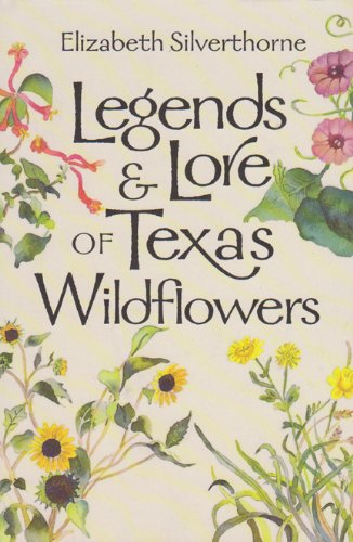 Legends and Erudition of Texas Wildflowers (Louise Lindsey Merrick Natural Environment Series)