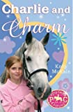 Charlie and Charm (Pony Camp Diaries)