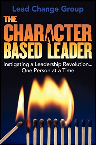 Book The Character-Based Leader: Instigating a Leadership Revolution...One Person at a Time