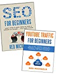 SEO & YOUTUBE TRAFFIC FOR BEGINNERS: HOW TO GET FREE TRAFFIC, BUILD AN AUDIENCE AND GROW YOUR BUSINESS (FREE TRAFFIC FOR BEGINNERS BUNDLE Book 2)