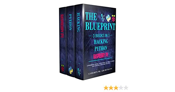 Amazon raspberry pi hacking python 3 books in 1 the amazon raspberry pi hacking python 3 books in 1 the blueprint everything you need to know cyberpunk blueprint series ebook cyberpunk malvernweather Choice Image