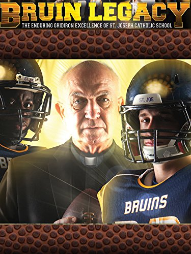 Bruins Heart - Bruin Legacy: The Enduring Gridiron Excellence Of St. Joseph Catholic School