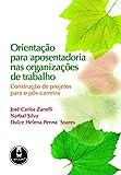 Orientação para Aposentadoria nas Organizações de Trabalho: Construção de Projetos para o Pós-Carreira