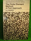 The Finite Element Method : A First Approach, Davies, Alan J., 0198596316