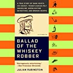 Ballad of the Whiskey Robber | Julian Rubinstein