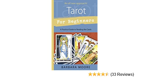 Tarot For Beginners A Practical Guide To Reading The Cards Kindle
