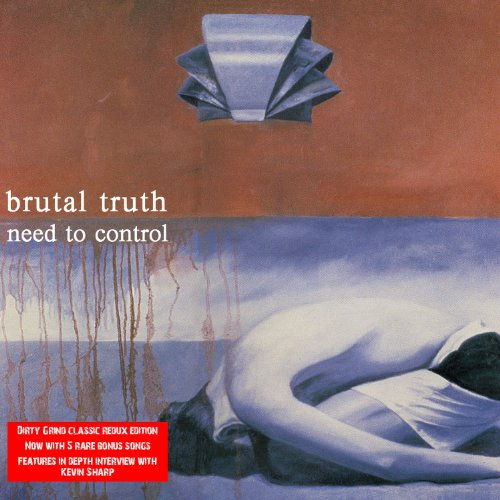 Brutal Truth - Need To Control Redux Edition - Zortam Music