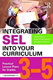 img - for Integrating SEL into Your Curriculum: Practical Lesson Plans for Grades 3 5 book / textbook / text book