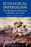 img - for Ecological Imperialism: The Biological Expansion of Europe, 900-1900 (Studies in Environment and History) by Alfred W. Crosby (2004-01-12) book / textbook / text book
