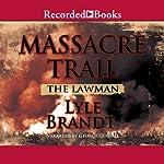 The Lawman: Massacre Trail   Lyle Brandt